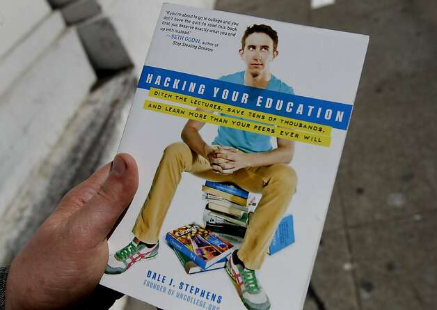 "Stephens' book ""Hacking Your Education"" says people can save time and money by avoiding college. Photo: Brant Ward, The Chronicle"