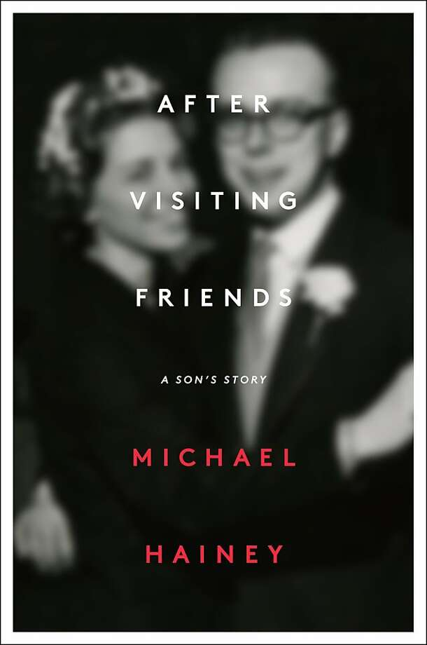 After Visiting Friends: A Son's Story, by Michael Hainey Photo: Scribner