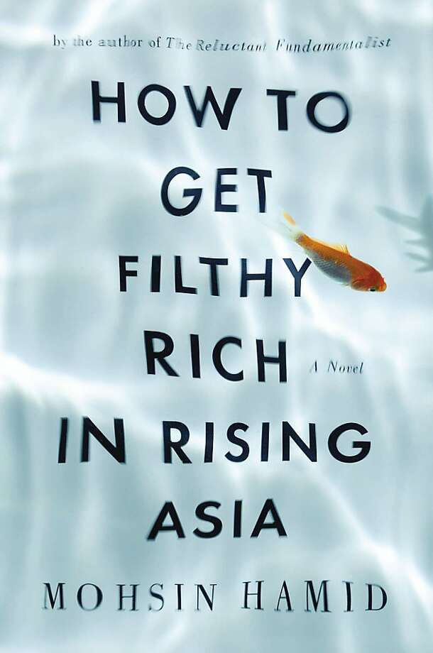 How To Get Filthy Rich in Rising Asia, by Mohsin Hamid Photo: Riverhead Hardcover