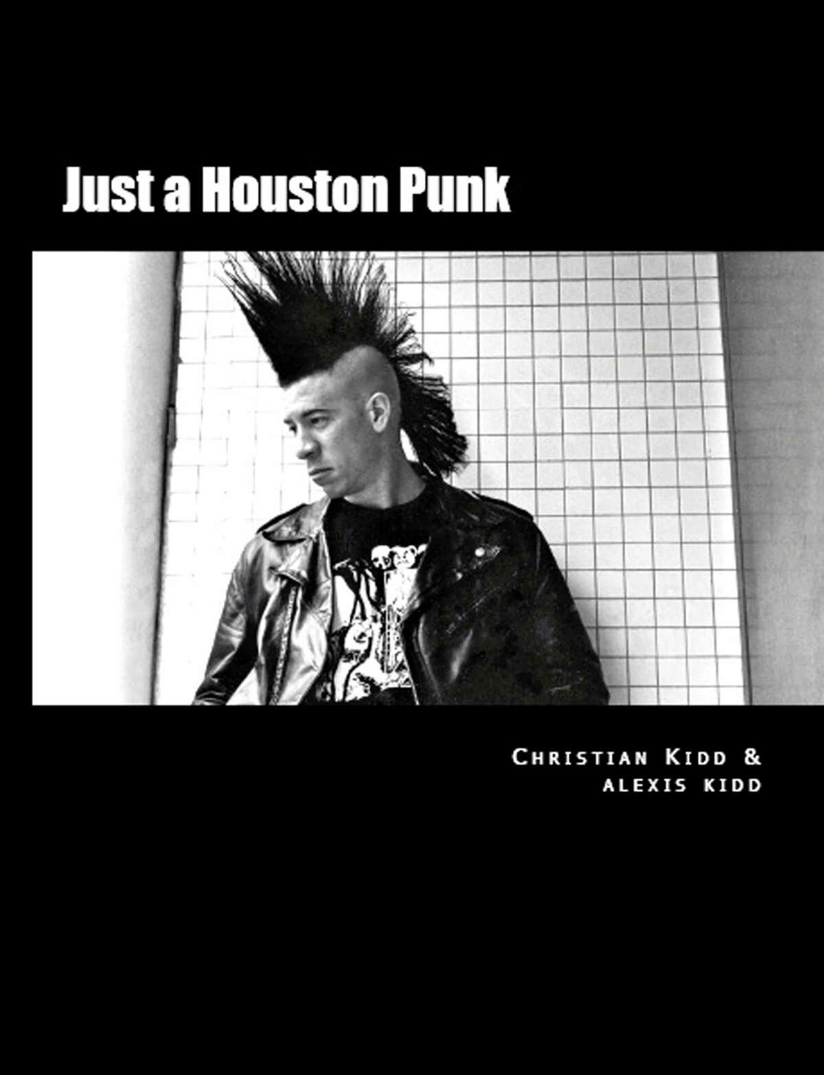 """""""Just a Houston Punk"""" by Christian Kidd"""
