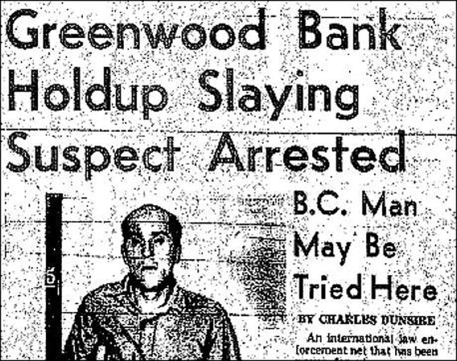 John Wasylenchuk was one of the men suspected in the 1954 Greenwood bank robbery that killed Seattle Police Officer Frank Hardy and wounded two others. But Wasylenchuk, who was suspected in 1954 but arrested years later, was never convicted.