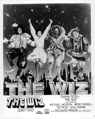 "Many people are familiar with ""The Wiz,"" a 1978 film treatment of the story starring Michael Jackson, Diana Ross, Ted Ross and Nipsey Russell. The movie actually was an adaptation of a Broadway musical. Photo: Michael Ochs Archives, Getty Images / 2011 Getty Images"