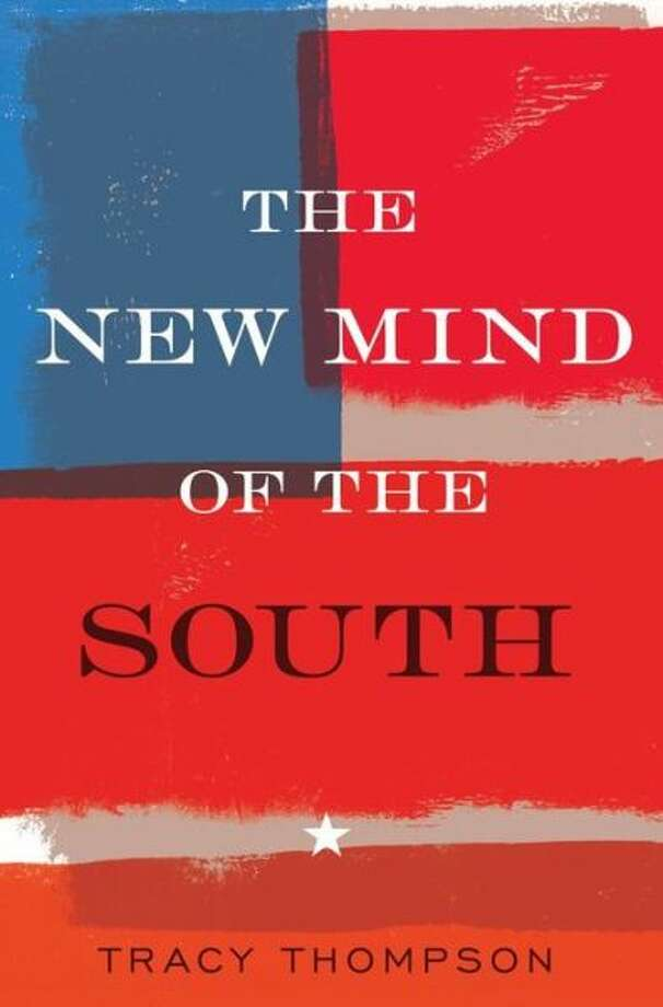 """The New Mind of the South,"" by Tracy Thompson Photo: Xx"