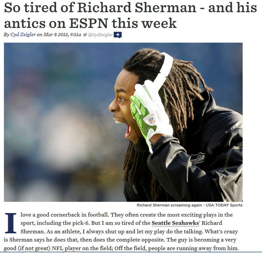 OutSportsOn the OutSports blog, part of the SB Nation network, writer Cyd Zeigler said Sherman talks about just letting his stats do the talking, but then does the complete opposite. ''Sad to me he's a Stanford grad,'' Zeigler wrote of Sherman. ''If he were humble and actually did let his play do the talking, he'd be a superstar. Instead, he's turning himself into a super-ass.''