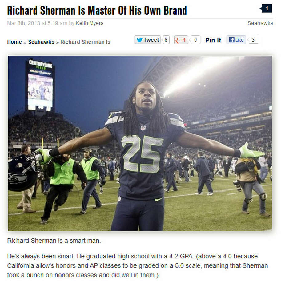 12th Man RisingOn the 12th Man Rising blogin the Sports Illustrated network, writer Keith Myers reasoned that Sherman knows exactly what he is doing. ''Richard is growing his brand,'' Myers wrote. ''Or, if you'd prefer, he's making himself a household name, and he's doing it with almost unprecedented speed.''