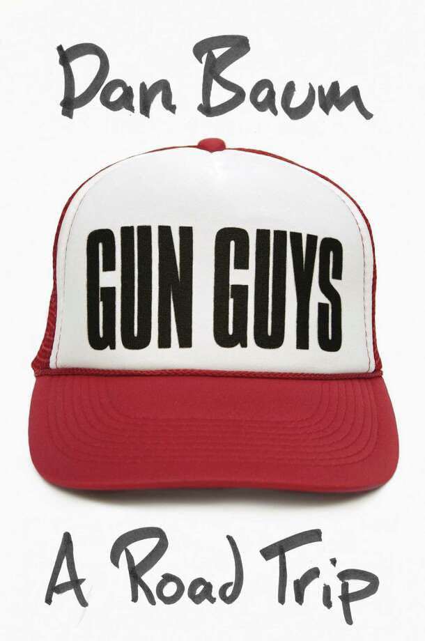 Gun Guys: A Road Trip, by Dan Baum Photo: Knopf