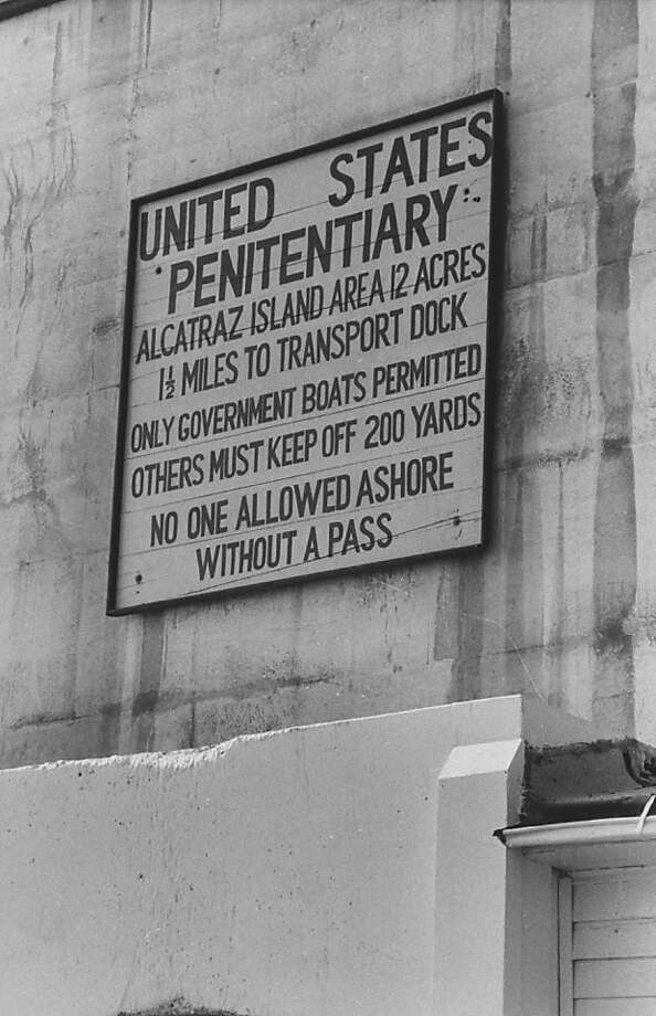 The infamous sign that greeted visitors when they arrived at Alcatraz prison. Photo: Nat Farbman, Time & Life Pictures/Getty Image