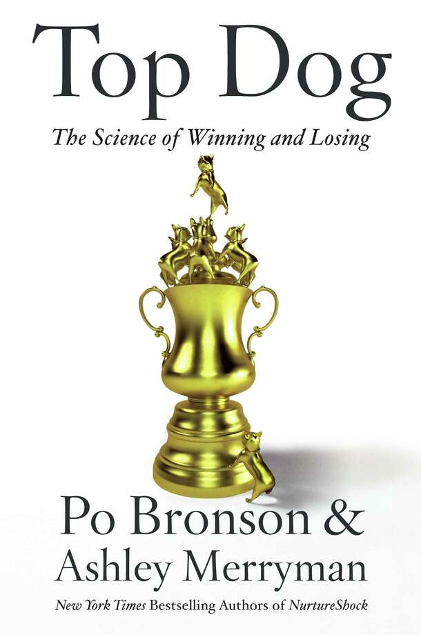 Top Dog: The Science of Winning and Losing, by Po Bronson and Ashley Merryman Photo: Twelve