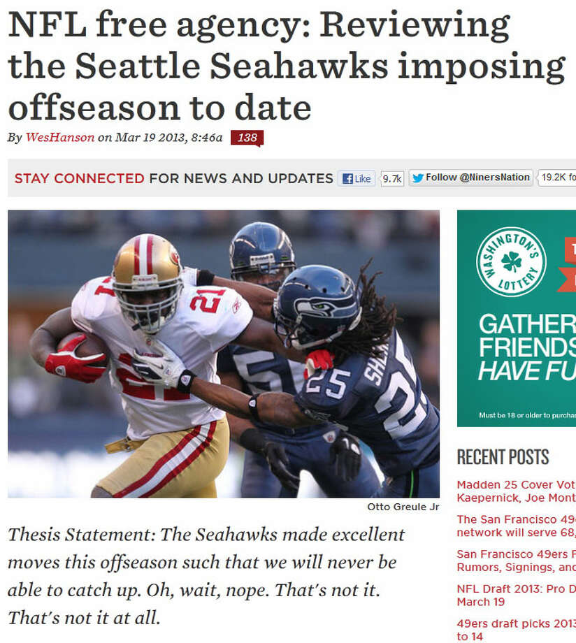 Niners NationHere's a different perspective. On Niners Nation, a 49ers blog in the SB Nation network, writer Wes Hanson admitted that the Seahawks have likely gotten better this off-season but argued that San Francisco is in a stronger position. Besides arguing that SF QB Colin Kaepernick is better than Seattle's Russell Wilson, Hansen wrote: ''Don't get me wrong, the Seahawks are a good team, but it is incredibly hard to buy your way into a division title in the modern NFL.''