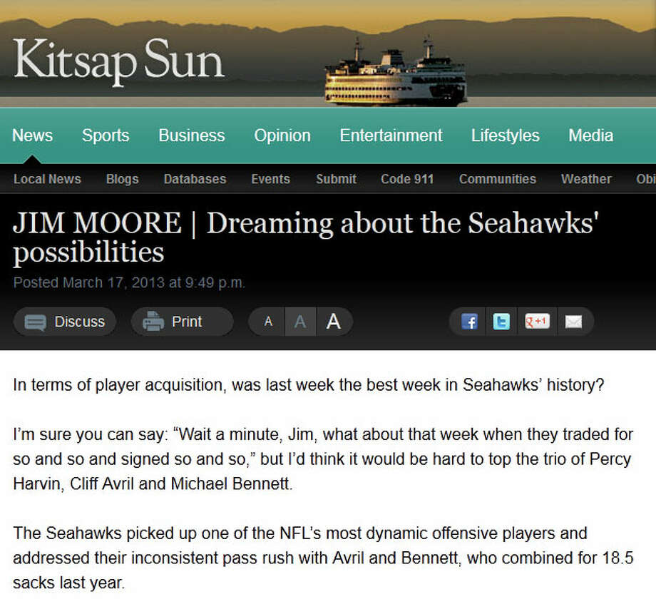 Go 2 GuySeattlepi.com contributor Jim Moore, writing for the Kitsap Sun this weekend, asked whether last week was ''the best week in Seahawks history.'' As many fans are wont to do, Moore dreamed that the 2013 Seahawks could go undefeated and win the Super Bowl. ''Nothing's a reach anymore with the Seahawks,'' Moore wrote, ''who could turn fantasy football into reality football this year.''