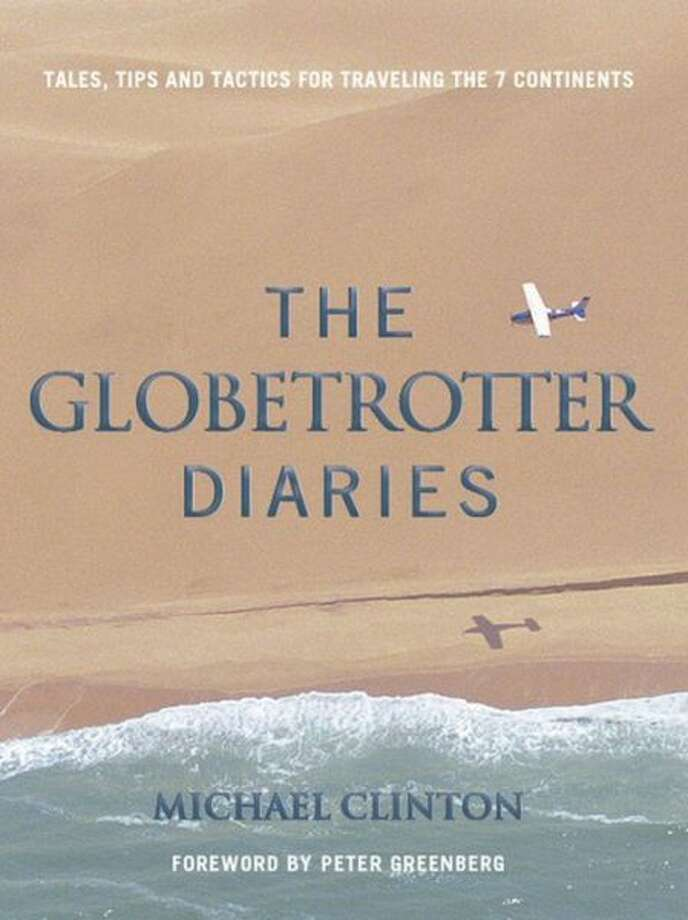 """The Globetrotter Diaries"" by Michael Clinton Photo: Xx"