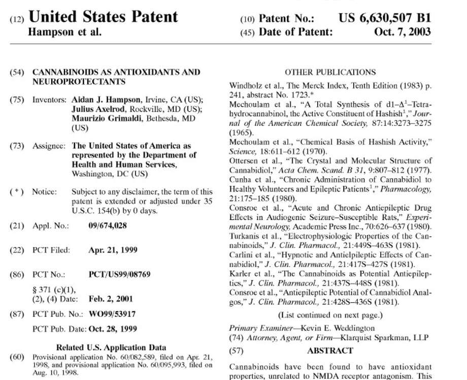 Patent #6,630,507Despite one arm of the federal government saying marijuana has no medicinal value and should remain illegal, another arm of said government awarded the U.S. Department of Health and Human Services a patent titled Cannabinoids as Antioxidants and Neuroprotectants in October 2003.