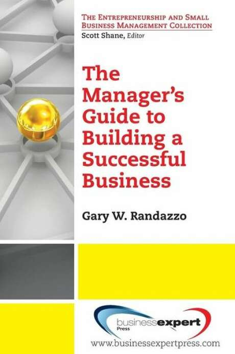 """The Manager's Guide to Building a Successful Business,"" by Gary W. Randazzo Photo: Xx"