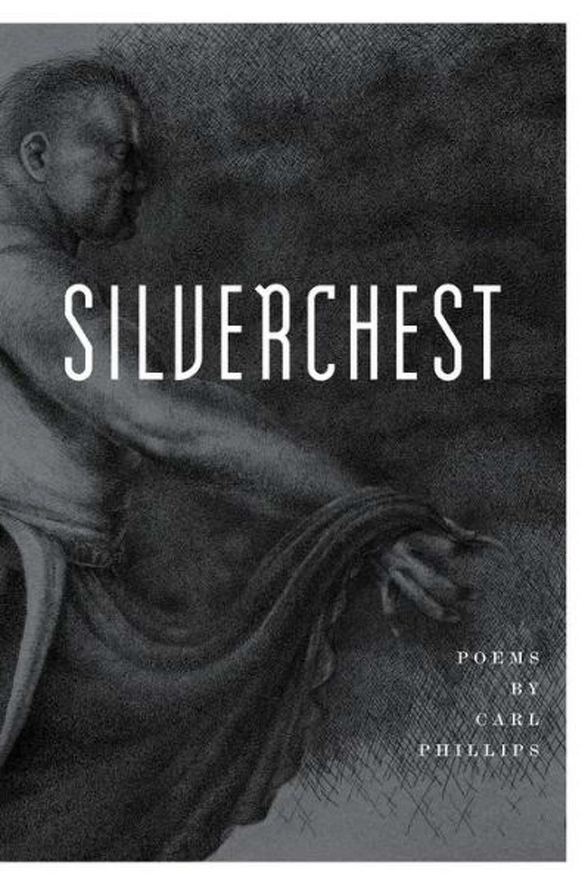"""""""Silverchest: Poems"""" by Carl Phillips"""