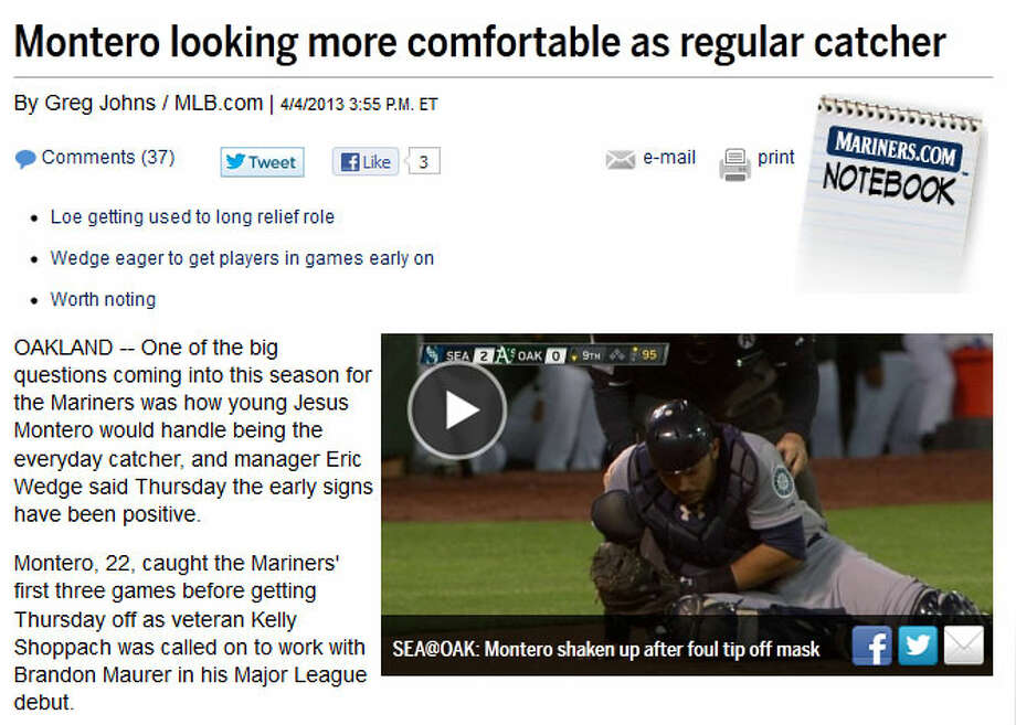 MLB.com  Former seattlepi.com reporter Greg Johns writes on MLB.com that catcher Jesus Montero is looking much better this season already than he did last year. Johns also notes that the M\'s didn\'t commit an error in their first four games.