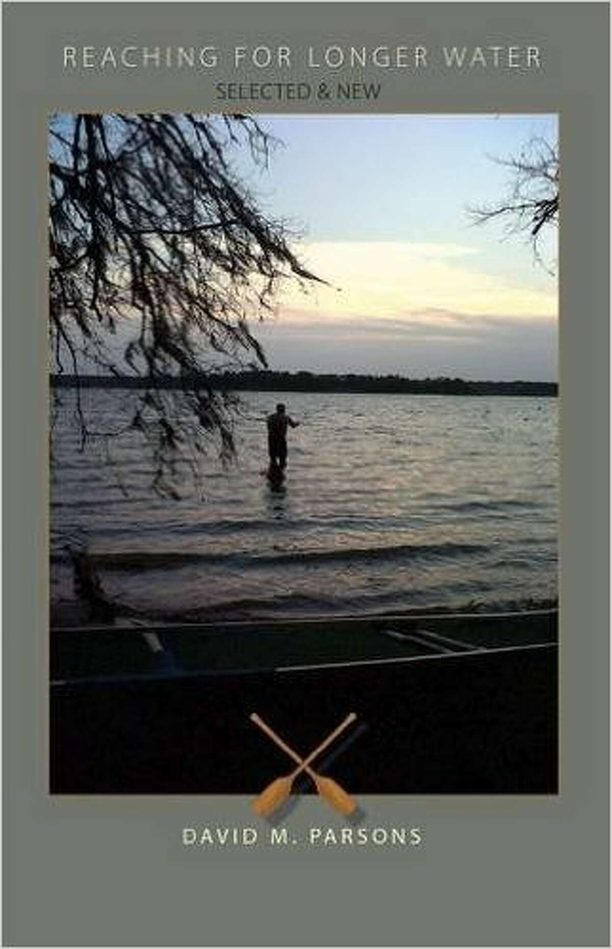 """""""Reaching for Longer Water"""" is the latest collection of poems from 2011 Texas State Poet Laurate David M. Parsons."""