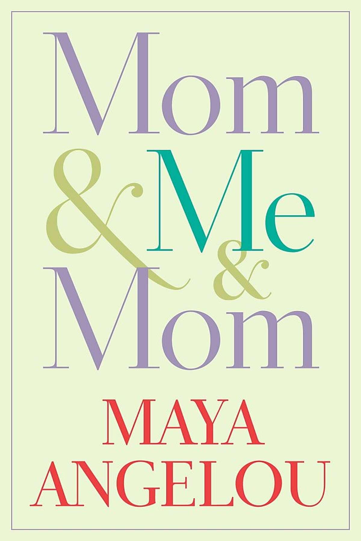 Mom & Me & Mom, by Maya Angelou