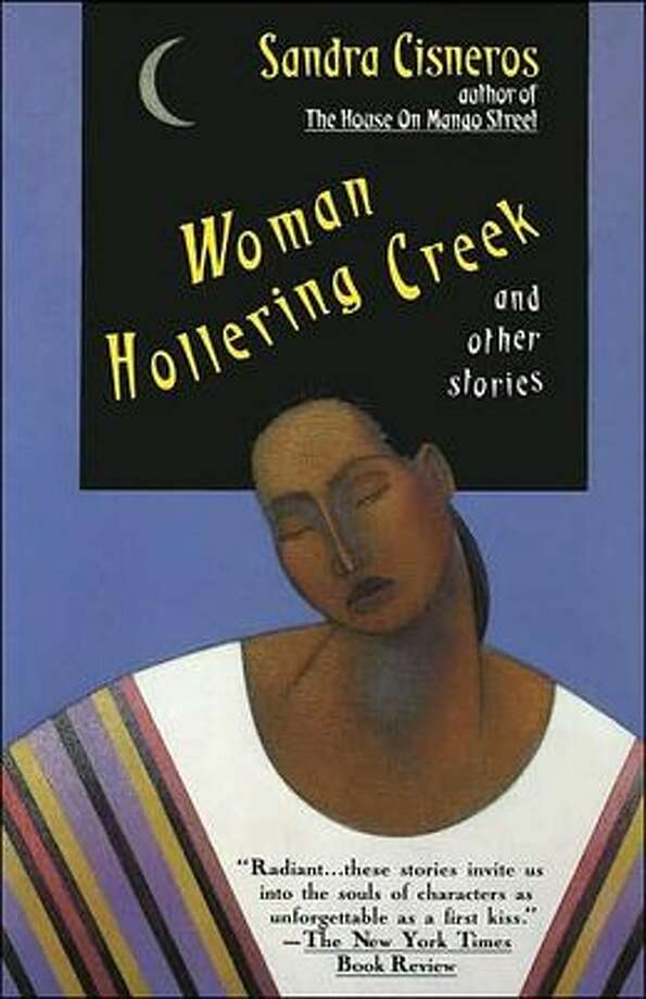 """Woman Hollering Creek"" is the name of a collection of short stories Ciscneros wrote. It's also the name of a creek in central Texas."