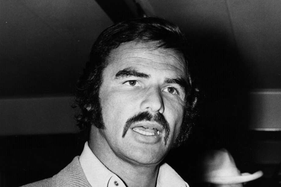 Burt Reynolds, not suggested by anybody, but 40 years ago, he would have been suggested by everybody.