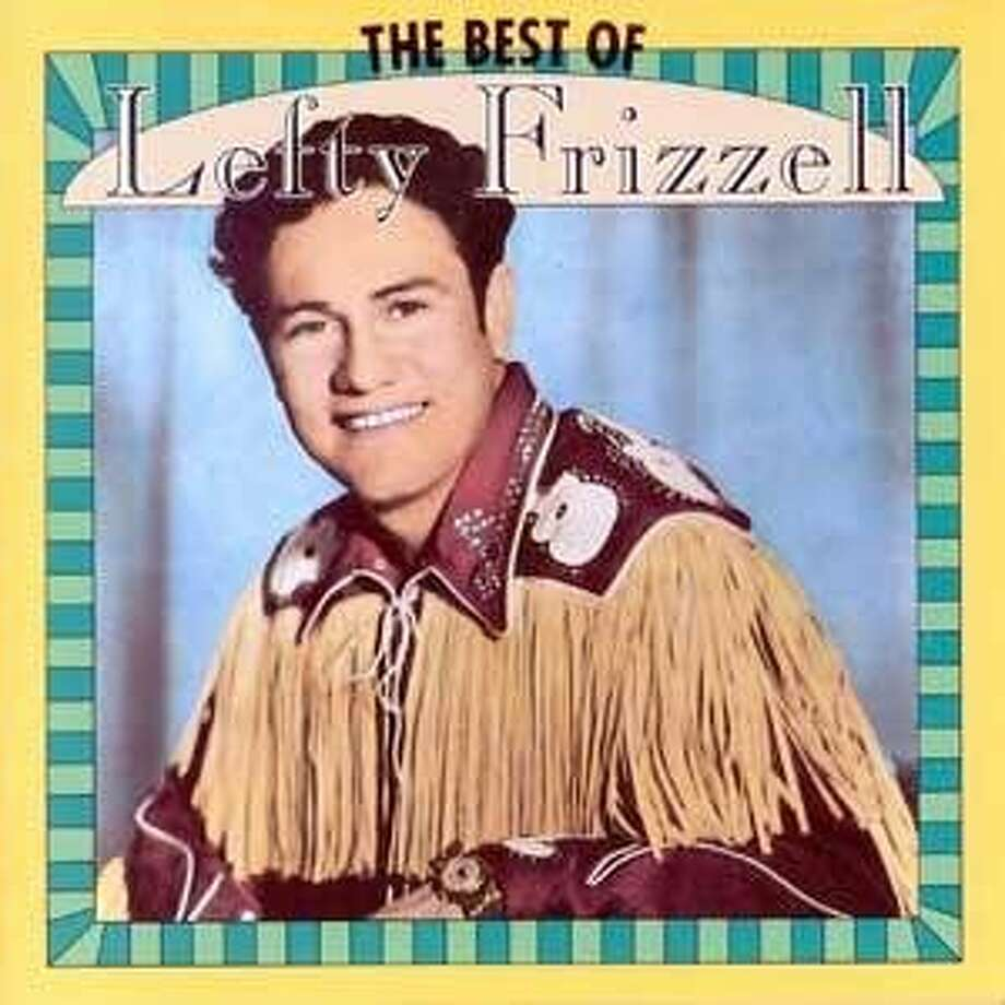 "Among the most influential singers in the history of country music, Frizzell's melisma-heavy phrasing defined honky tonk singing for multiple generations. The audible evidence can be heard in the music of Nelson, George Jones, Randy Travis and many others, but Nelson paid the creative debt forward with ""To Lefty From Willie"" in 1977. Nelson lovingly sang some Frizzell hits as well as a few deeper tracks. Frizzell never got to hear the record; he died two years earlier following a stroke at age 47. Photo: Handout"