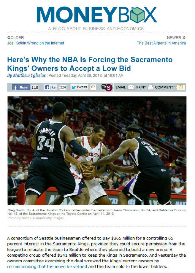 SlateSlate's Matthew Yglesias offered an intriguing perspective on why the NBA appears to be forcing the Kings' majority owners, the Maloof family, to accept a lower bid for the team. As he writes on the Moneybox blog, it's all about the arena plans, baby.