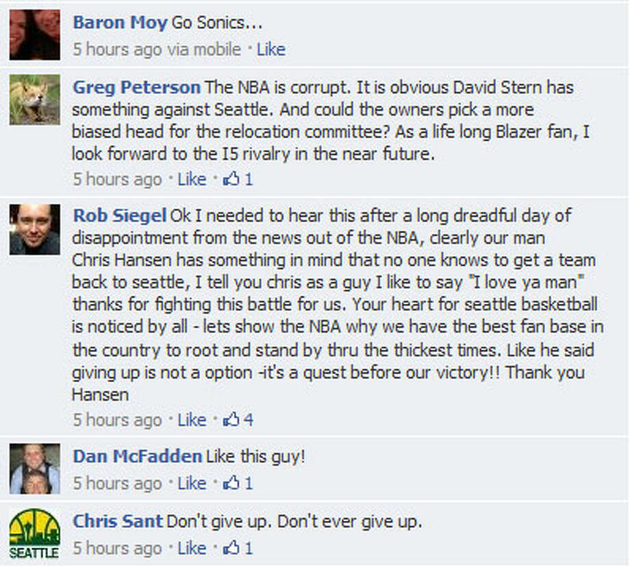 Sonics Arena on FacebookWhen Hansen's ''Sonics Arena'' group shared on Facebook his vow to keep fighting, hundreds of Sonics fans responded by thanking Hansen for his tenacity. ''You're still our hero, Chris!'' one Facebook commenter wrote.
