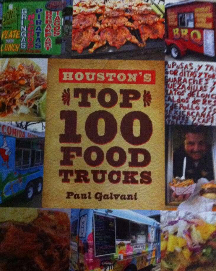 Houston s Top 100 Food Trucks guides by frequent 29-95contributor Paul Galvani Photo: Syd Kearney