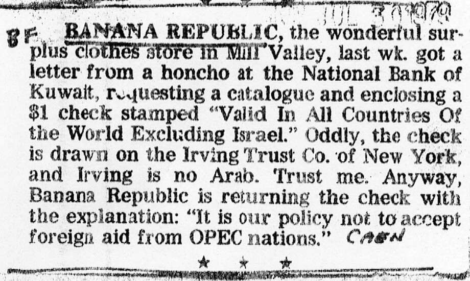 July 30, 1979: This Herb Caen column is the first mention of Banana Republic that I could find in the San Francisco Chronicle archives. Caen wrote about Banana Republic in his column several times over the years. The owners Mel and Patricia Ziegler worked at the Chronicle in the 1970s. Photo: Chronicle Archives, The Chronicle / ONLINE_YES