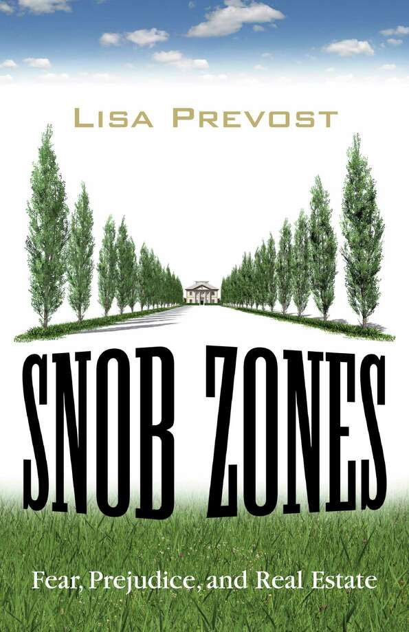 "The new Beacon Press book ""Snob Zones"" shows how New England's ""restrictive and prohibitive (real estate) laws are working against the region's best interests for economic growth and stability."" Photo: Contributed Photo"