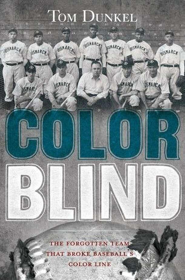 Color Blind: The Forgotten Team That Broke Baseball's Color Line, by Tom Dunkel Photo: Atlantic Monthly Press