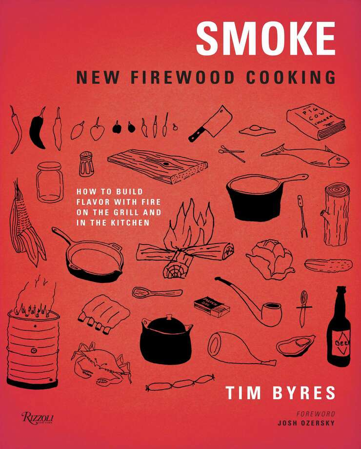 """Cover: """"Smoke: New Firewood Cooking"""" by Tim Byres (Rizzoli), a Dallas-based chef. Photo: Rizzoli"""