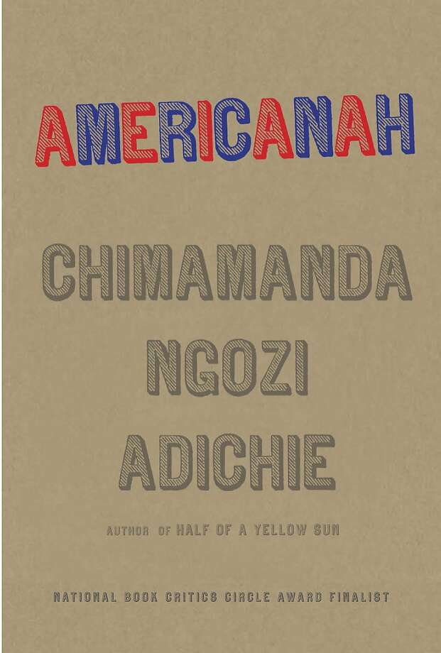 Americanah, by Chimamanda Ngozi Adichie Photo: Knopf