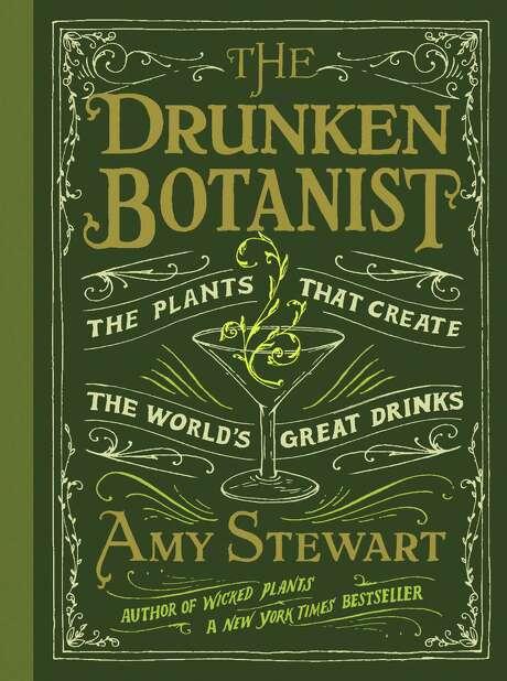 """""""The Drunken Botanist"""" is by Amy Stewart."""