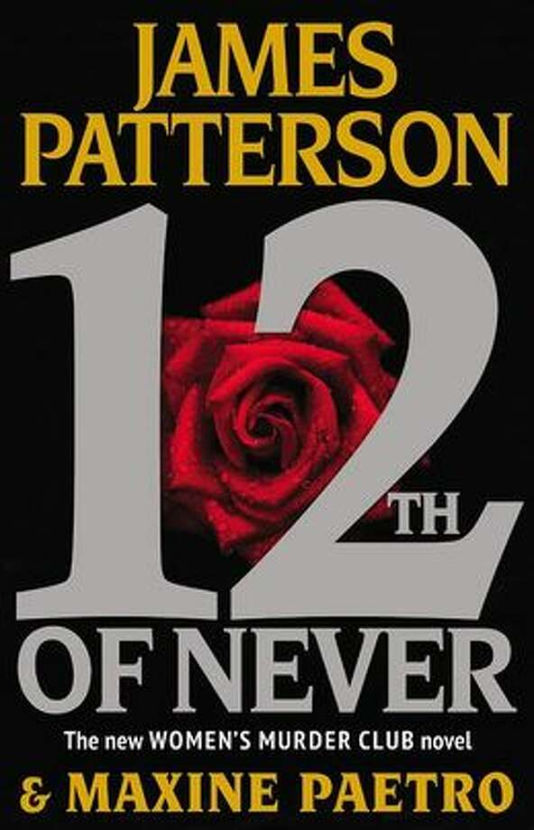 """12th of Never"" by James Patterson and Maxine Paetro Photo: Xx"