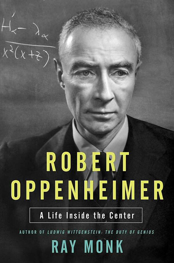 Robert Oppenheimer: A Life Inside the Center, by Ray Monk Photo: Random House