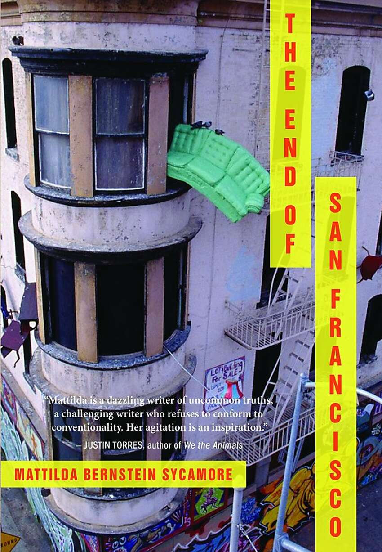 The End of San Francisco, by Mattilda Bernstein Sycamore