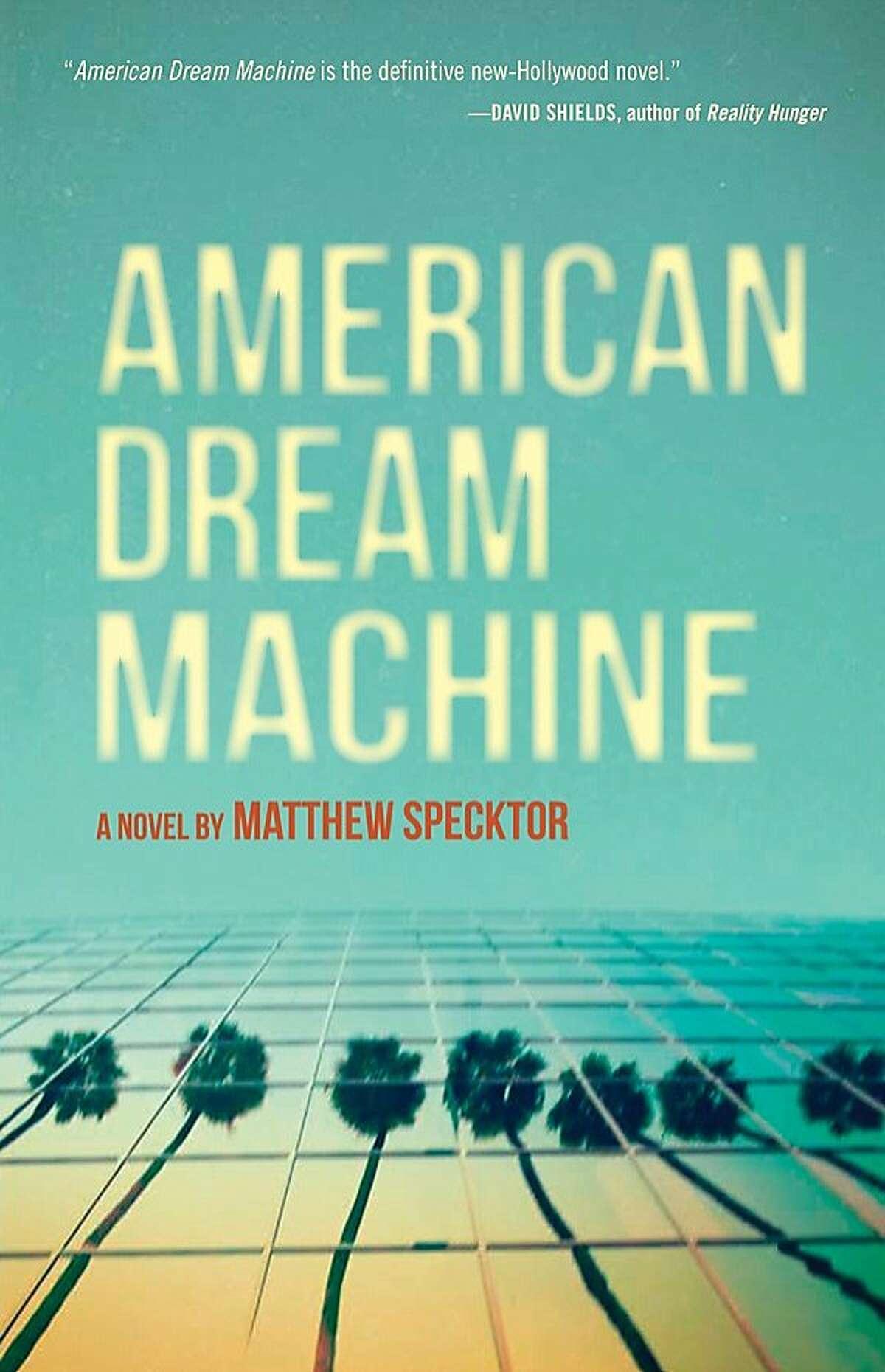 American Dream Machine by Matthew Specktor