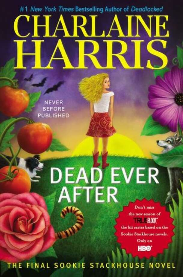 """Dead Ever After,"" by Charlaine Harris. There's a murder in Bon Temps and Sookie is arrested in this final book in the Sookie Stackhouse series, on which HBO's ""True Blood"" is based."
