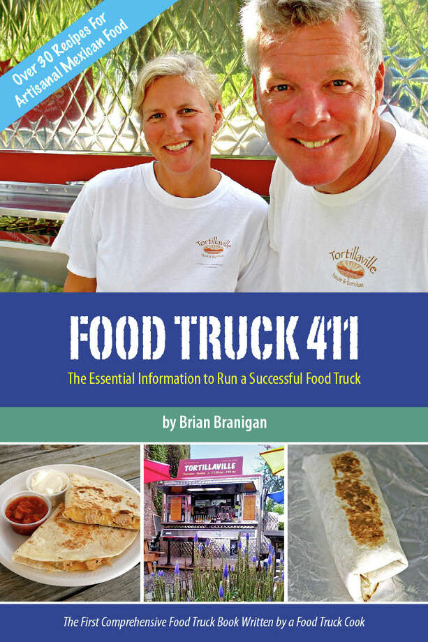 "A Hudson couple wrote ""Food Truck 411,"" a cookbook/how-to guide, after opening Tortillaville five years ago. (Brian Branigan)"