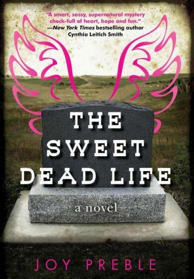 """The Sweet Dead Life"" by Joy Preble Photo: Xx"