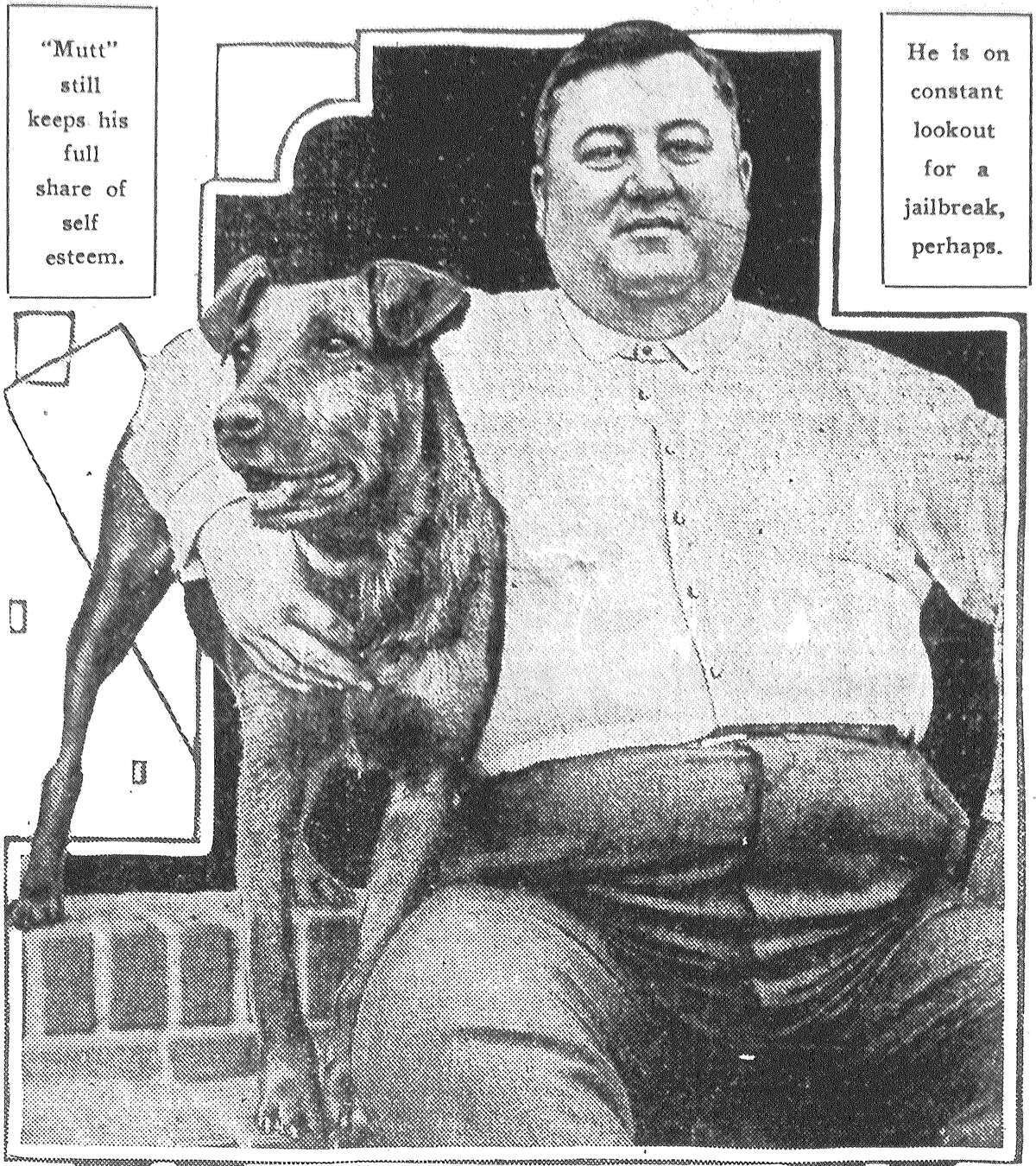 """""""Mutt,"""" pictured above with his owner George Knowlton, jail guard, holds his head high in spite of the fact that he has spent most of the last two years in jail. He has quite a time romping around and up and down the steel corridors and, even though it is a bit unethical, he makes friends with many of the prisoners. Published in the San Antonio Light June 1, 1928."""