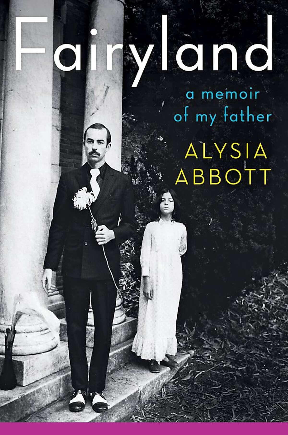 Fairyland: A Memoir of My Father, by Alysia Abbott