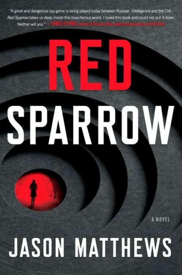 """Red Sparrow,"" by Jason Matthews Photo: Xx"