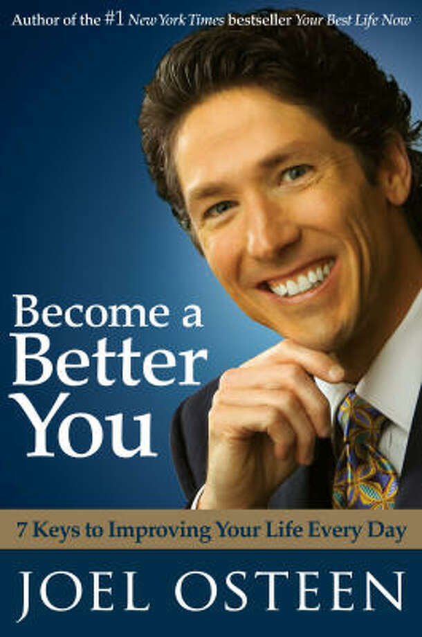 Joel Osteen's second best seller Become a Better You: 7 Keys to Improving Your Life Every Day (2007), reportedly earned him a $13 million advance. Photo: Free Press, A Division Of Simon