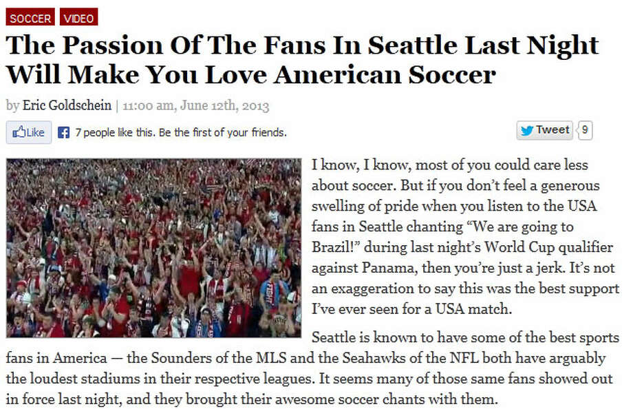 Sports Grid''It's not an exaggeration to say this was the best support I've ever seen for a USA match,'' wrote Eric Goldschein of Sports Grid. ''Seattle is known to have some of the best sports fans in America. ... It seems many of those same fans showed out in force last night, and they brought their awesome soccer chants with them.''