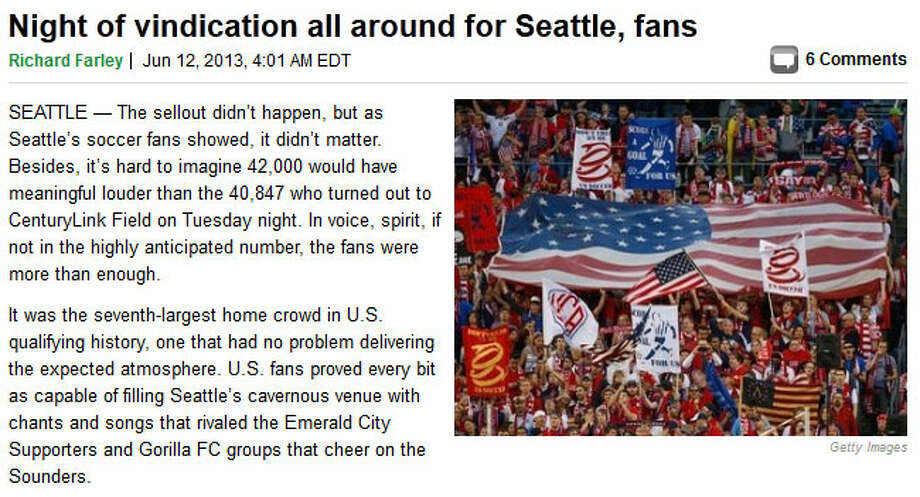 Pro Soccer Talk  ''The sellout didn't happen, but as Seattle's soccer fans showed, it didn't matter,'' wrote Richard Farley of NBC Sports' Pro Soccer Talk. ''Besides, it's hard to imagine 42,000 would have (been) louder than the 40,847 who turned out to CenturyLink Field on Tuesday night. In voice, spirit, if not in the highly anticipated number, the fans were more than enough.''