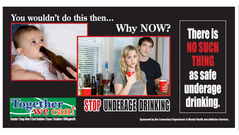 "A series of billboards posted along roadsides in Connecticut in 2009 featured two images: one of a dewey-eyed baby sucking on a beer bottle and another of teenagers holding plastic cups at a keg party. The words ""You wouldn't do this then…Why now?"" communicated the message that underage drinking is never safe. The idea was to remind parents that their teenagers are still children and to discourage adults from serving alcohol to minors."
