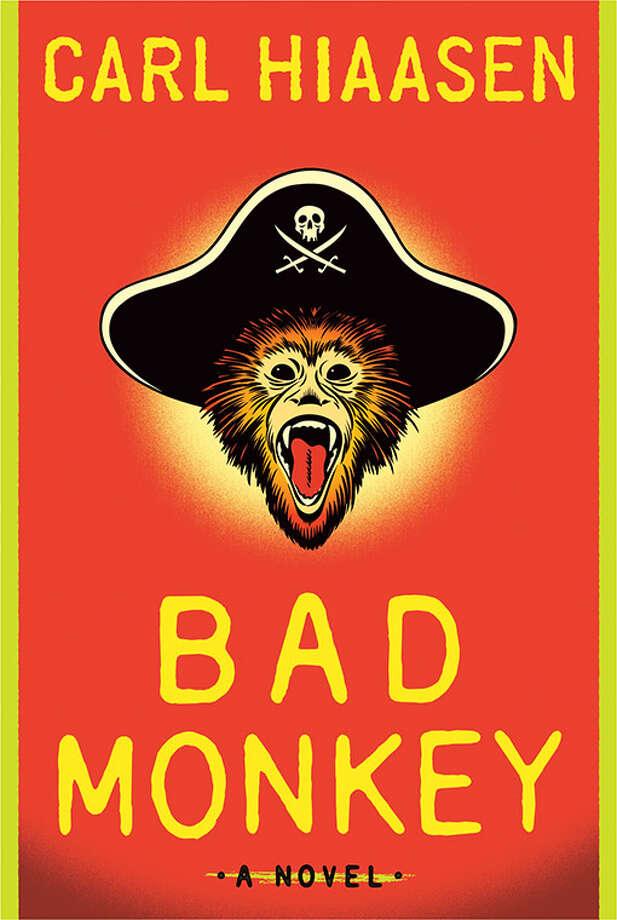 """Bad Monkey"" by Carl Hiaasen BAD MONKEY by Carl Hiaasen Photo: --"
