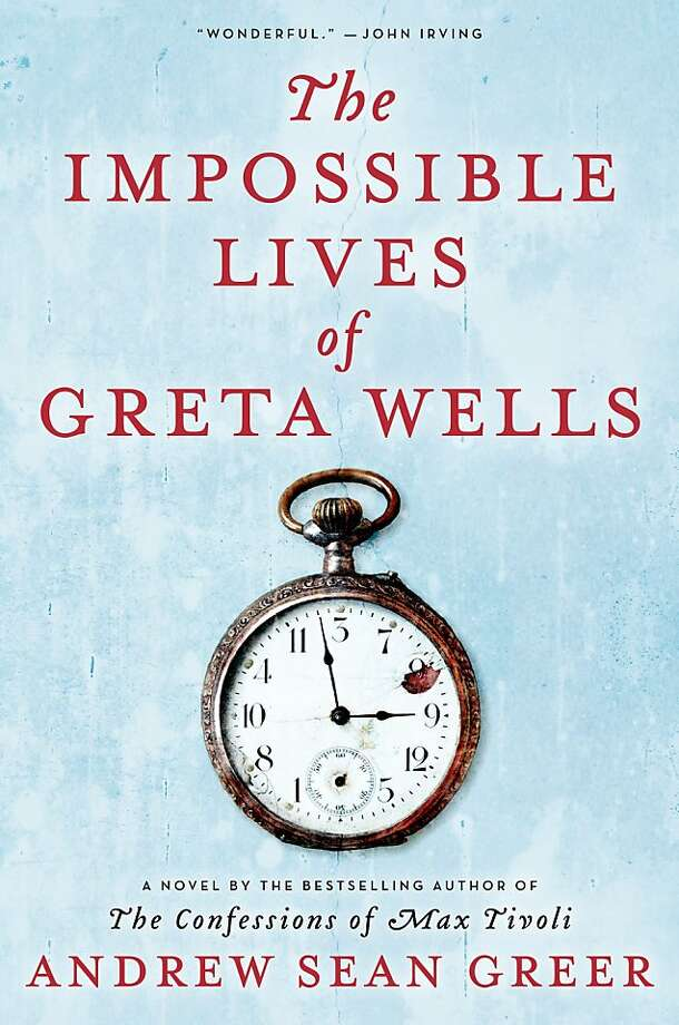 The Impossible Lives of Greta Wells, by Andrew Sean Greer Photo: Ecco
