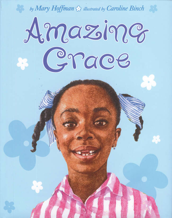 "Amazing Grace: In the series by  Mary Hoffman and Caroline Binch, Grace can do or be anything she wants to be. Also check out ""Boundless Grace"" where Nana says, ""Families are what you make them."" Age range: 4 - 8 Years. Photo: Penguin"
